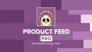Hướng dẫn Product Feed PRO for WooCommerce